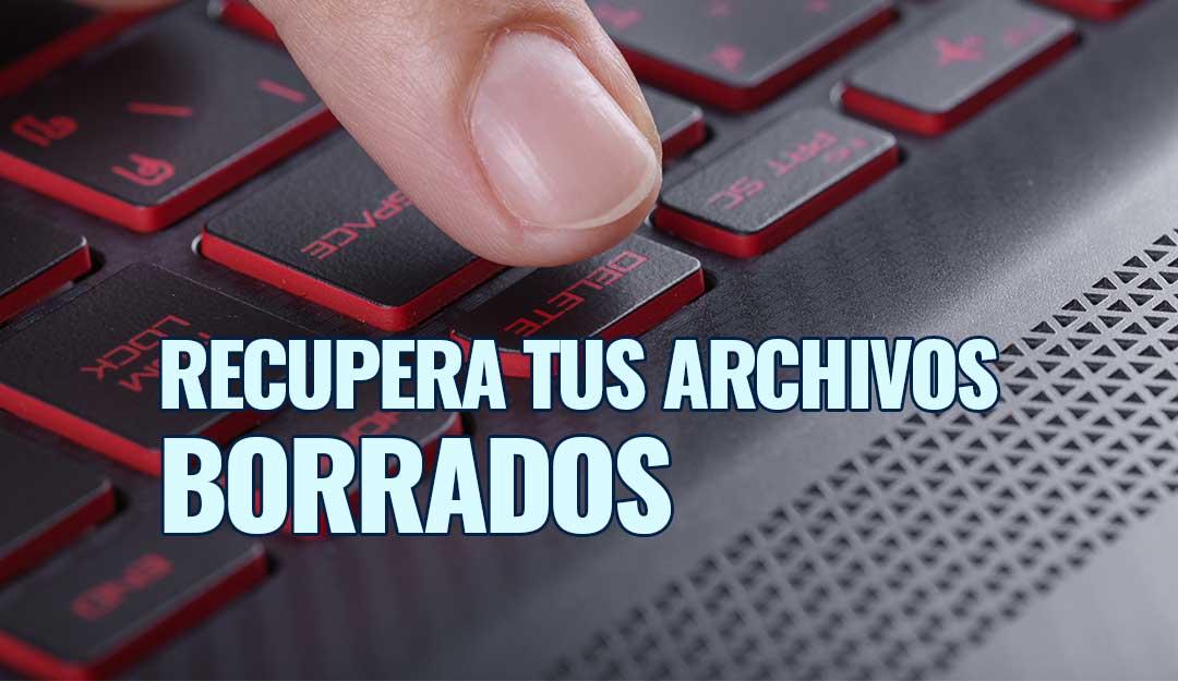recupera archivos borrados
